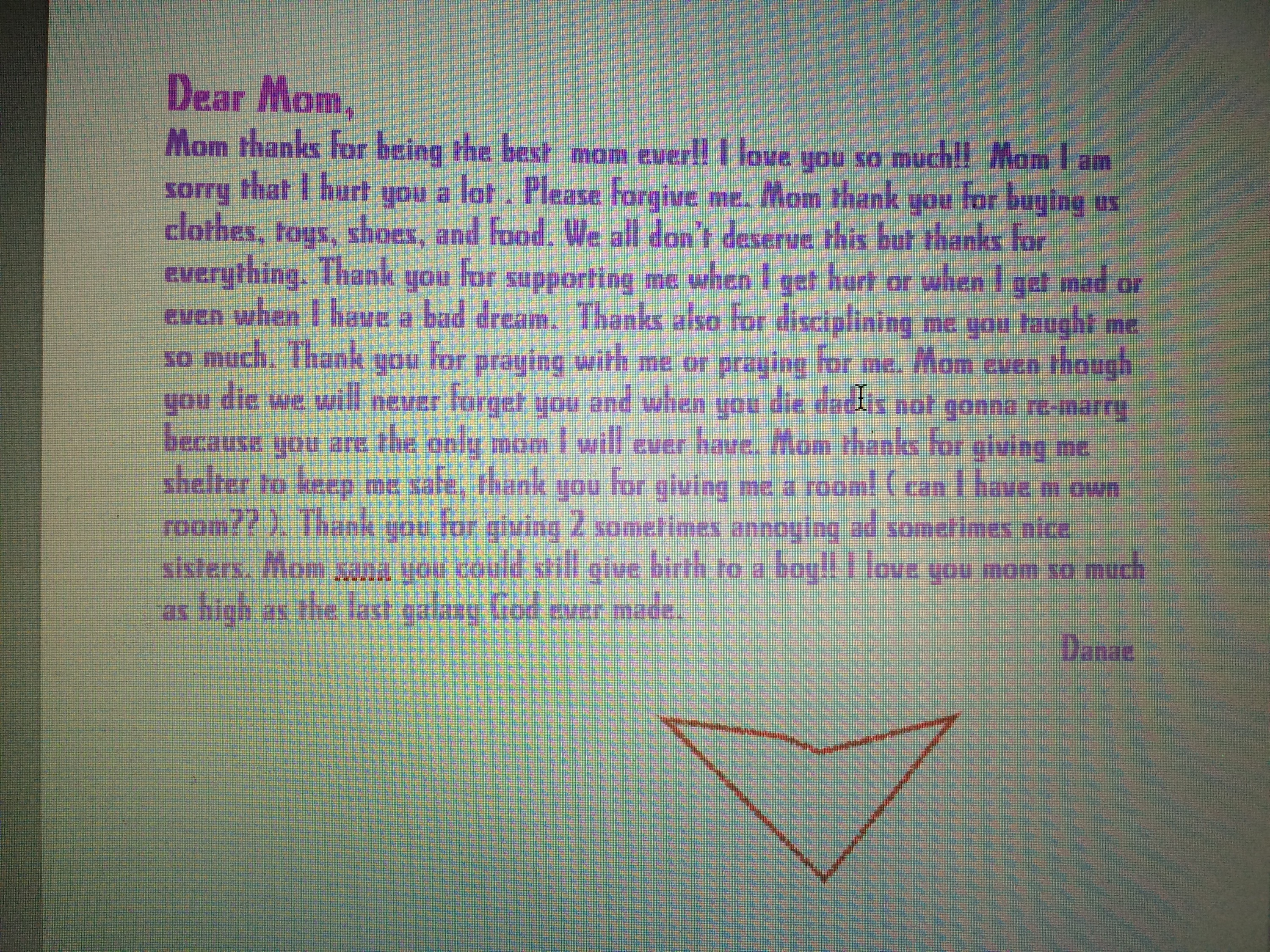 letter on my laptop on my birthday it shows her personality pretty accurately haha she warmed my heart and made me laugh out loud thank you naenae